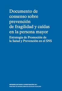 Documento de consenso sobre prevención de fragilidad y caídas en la persona mayor